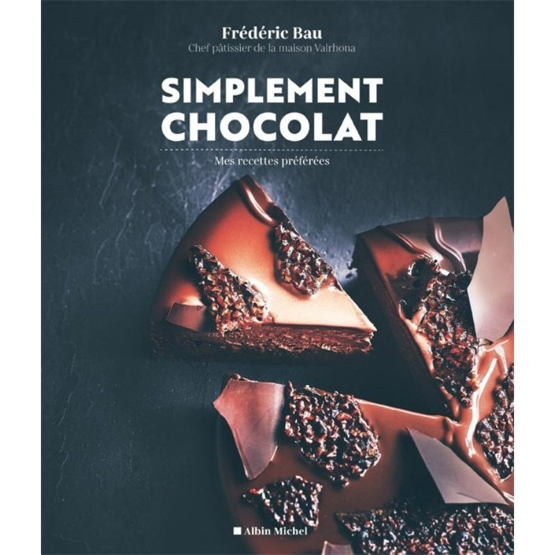 Simplement Chocolat Frédéric Bau - Valrhona