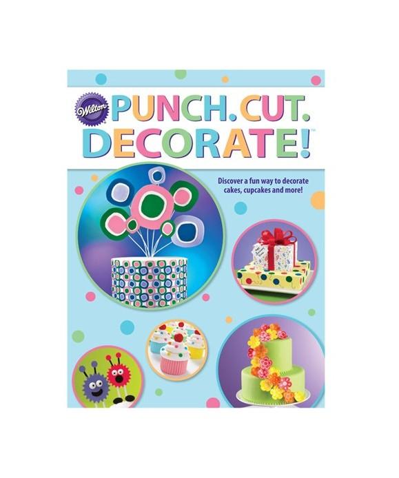 Livre Punch Cut Decorate ! Wilton