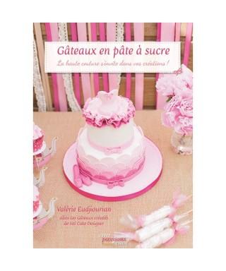 Livre Gâteaux en pâte à sucre de Valérie EUDJIOURIAN