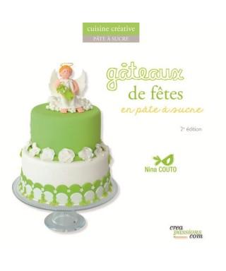 LivreGâteaux de fêtes en pâte à sucre (édition 2) de Nina Couto