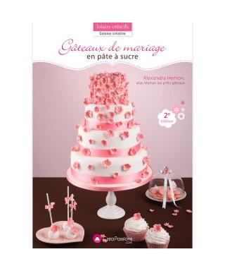 Gâteaux de mariage en pâte à sucre (2eme édition) Alexandra HEMON